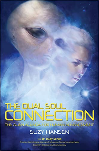 The Dual Soul Connection: The Alien Agenda for Human Advancement