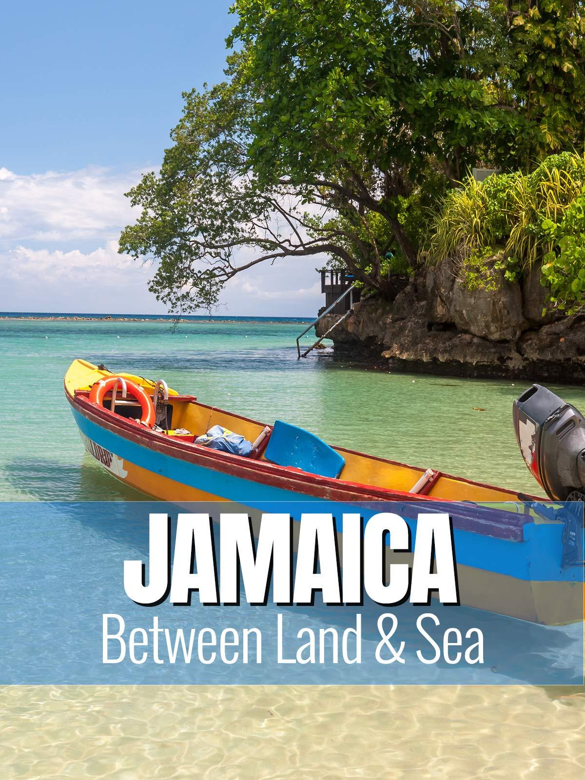 Jamaica - Between Land & Sea