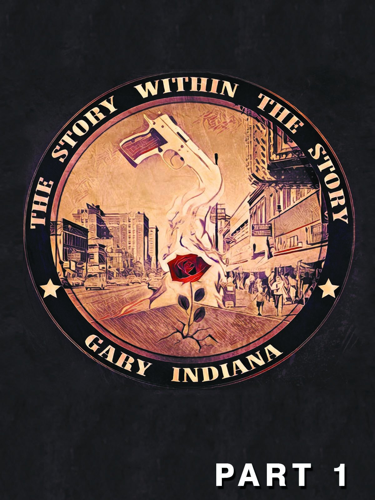 The Story Within The Story : Gary, Indiana (Part 1)