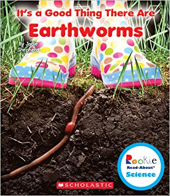 It's a Good Thing There Are Earthworms (Rookie Read-About Science)