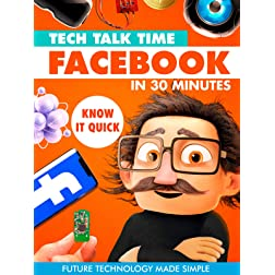Tech Talk Time: Facebook In 30 Minutes