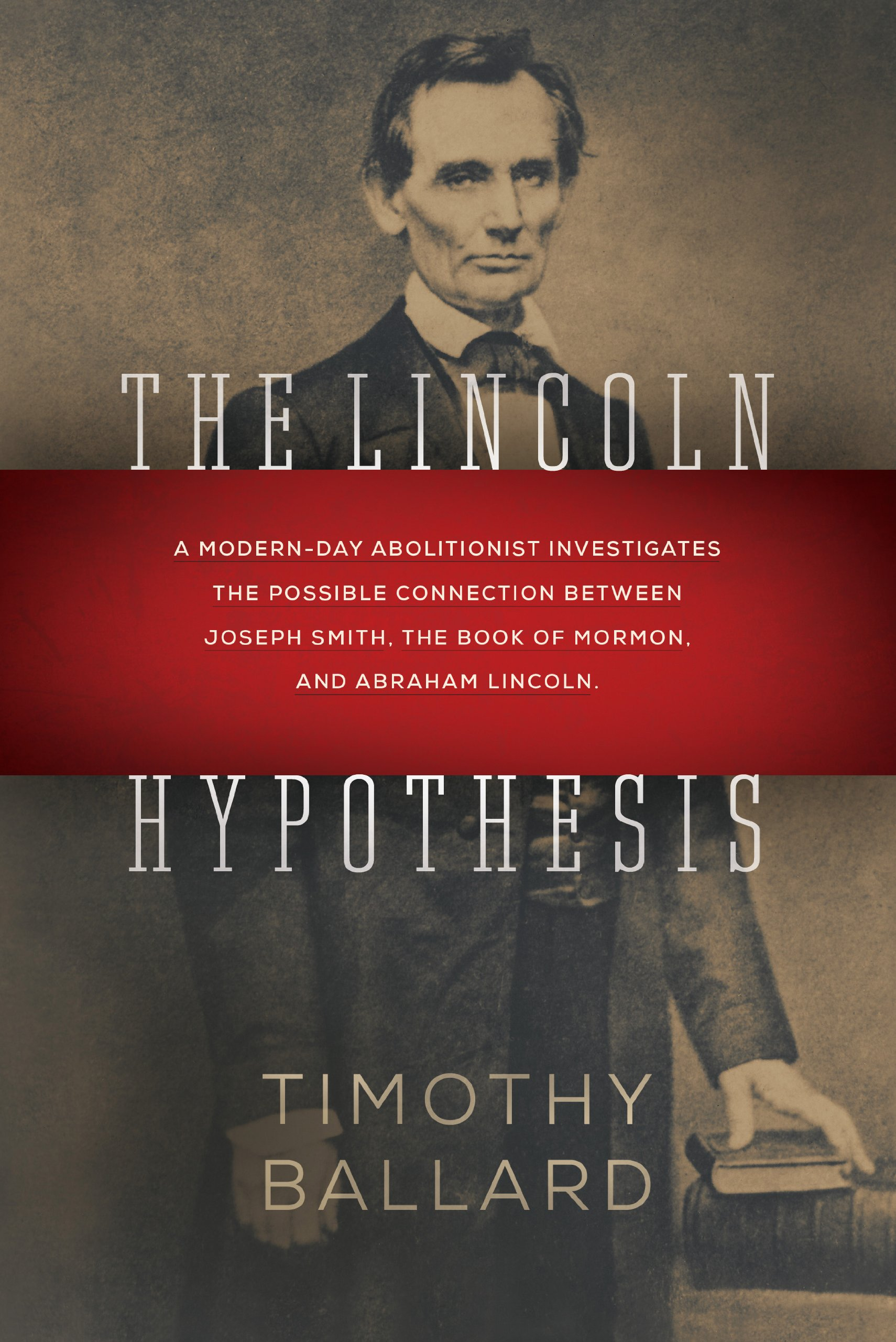 Timothy Ballard: The Lincoln Hypothesis