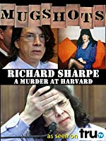Mugshots: Richard Sharpe - Murder at Harvard