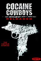 Cocaine Cowboys Reloaded [HD]