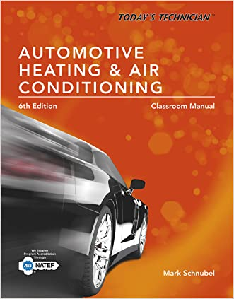 Today's Technician: Automotive Heating & Air Conditioning Classroom Manual and Shop Manual (Today?s Technician)