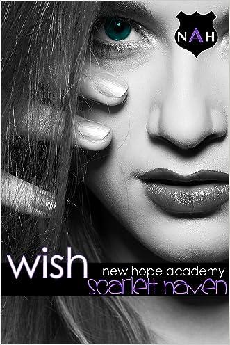 Wish (New Hope Academy Book 4) written by Scarlett Haven