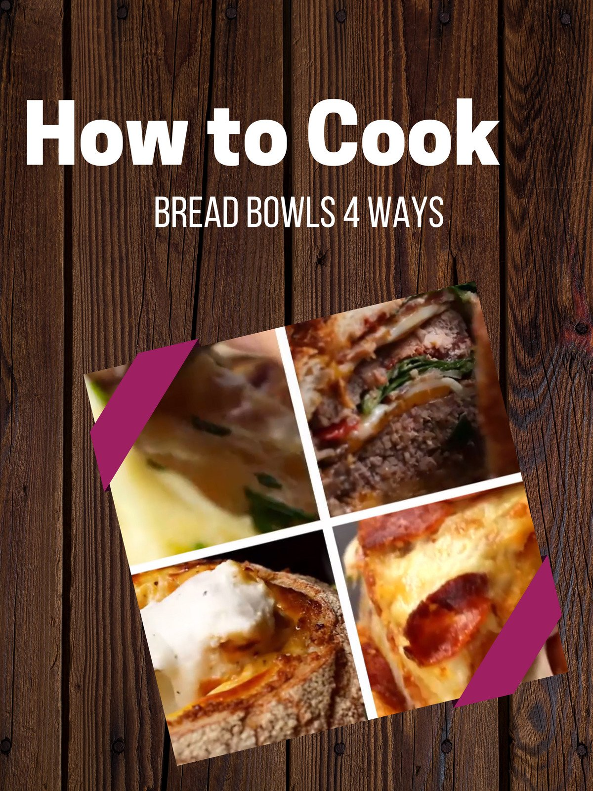 Bread Bowls 4 Ways
