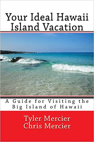 Your Ideal Hawaii Island Vacation: A Guide for Visiting the Big Island of Hawaii