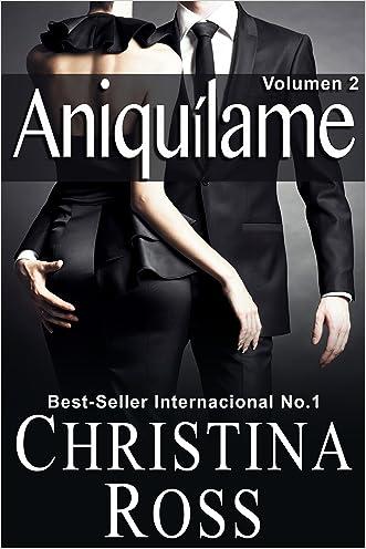 Aniquílame: Volumen 2 (Spanish Edition) written by Christina Ross