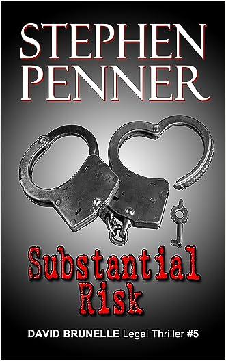 Substantial Risk (David Brunelle Legal Thriller Series Book 5)
