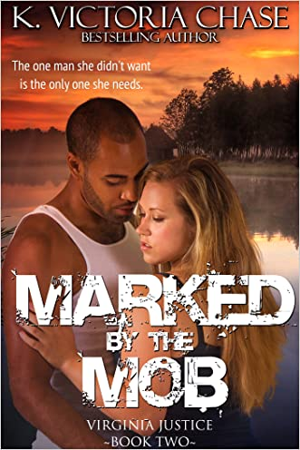 Marked by the Mob: Virginia Justice Book Two written by K. Victoria Chase