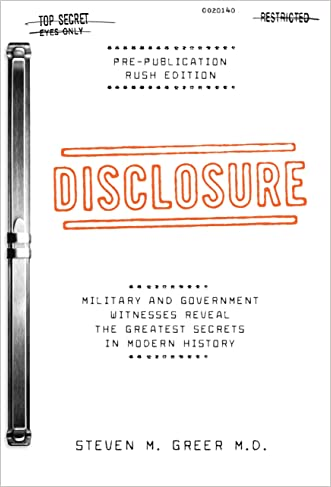 Disclosure: Military and Government Witnesses Reveal the Greatest Secrets in Modern History written by Steven M. Greer