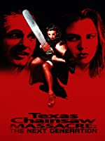 Texas Chainsaw Massacre - The Next Generation