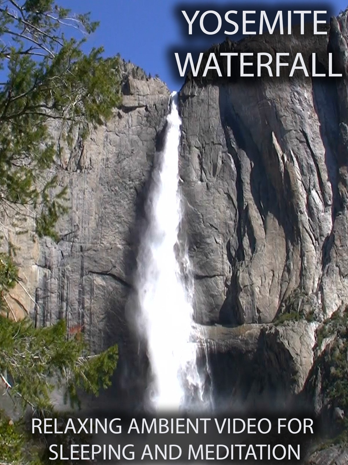 Yosemite Waterfall Relaxing Ambient Video for Sleeping and Meditation