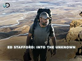 Ed Stafford Into The Unknown Season 1