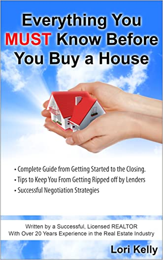 Everything You MUST Know Before You Buy a House written by Lori Kelly