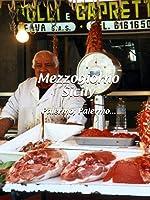 Mezzogiorno Sicily: Palermo, Palermo....