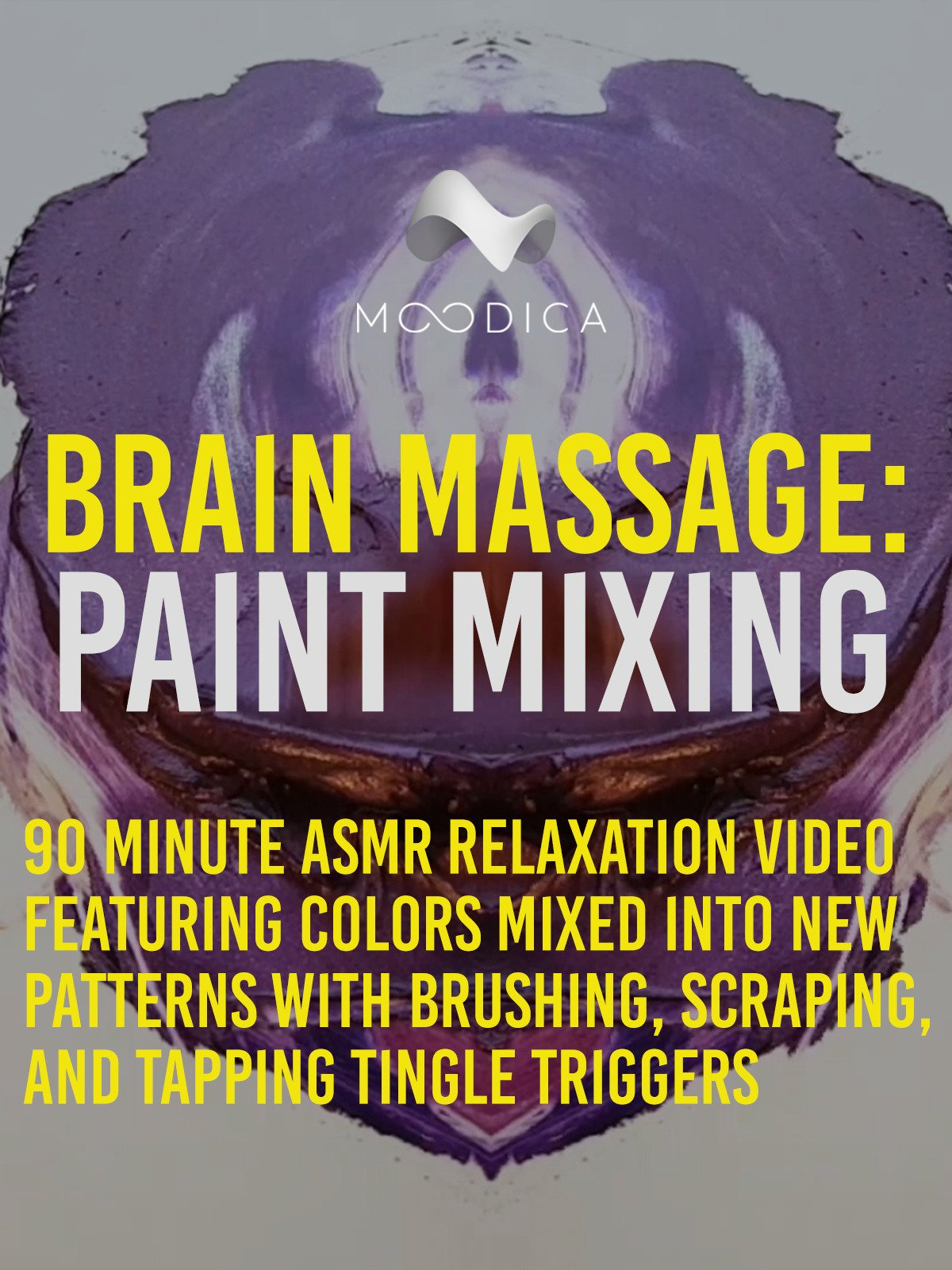 Brain Massage: Paint Mixing: 90 Minute ASMR Relaxation Video Featuring Colors Mixed Into New Patterns With Brushing, Scraping, and Tapping Tingle Triggers