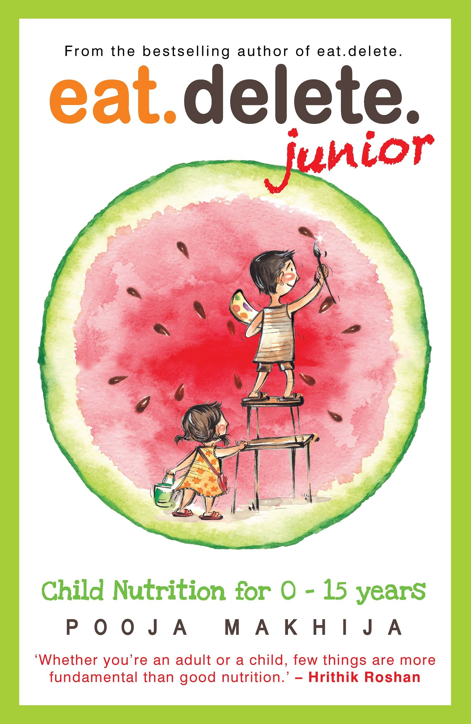 Eat Delete Junior: Child Nutrition For 015 Years
