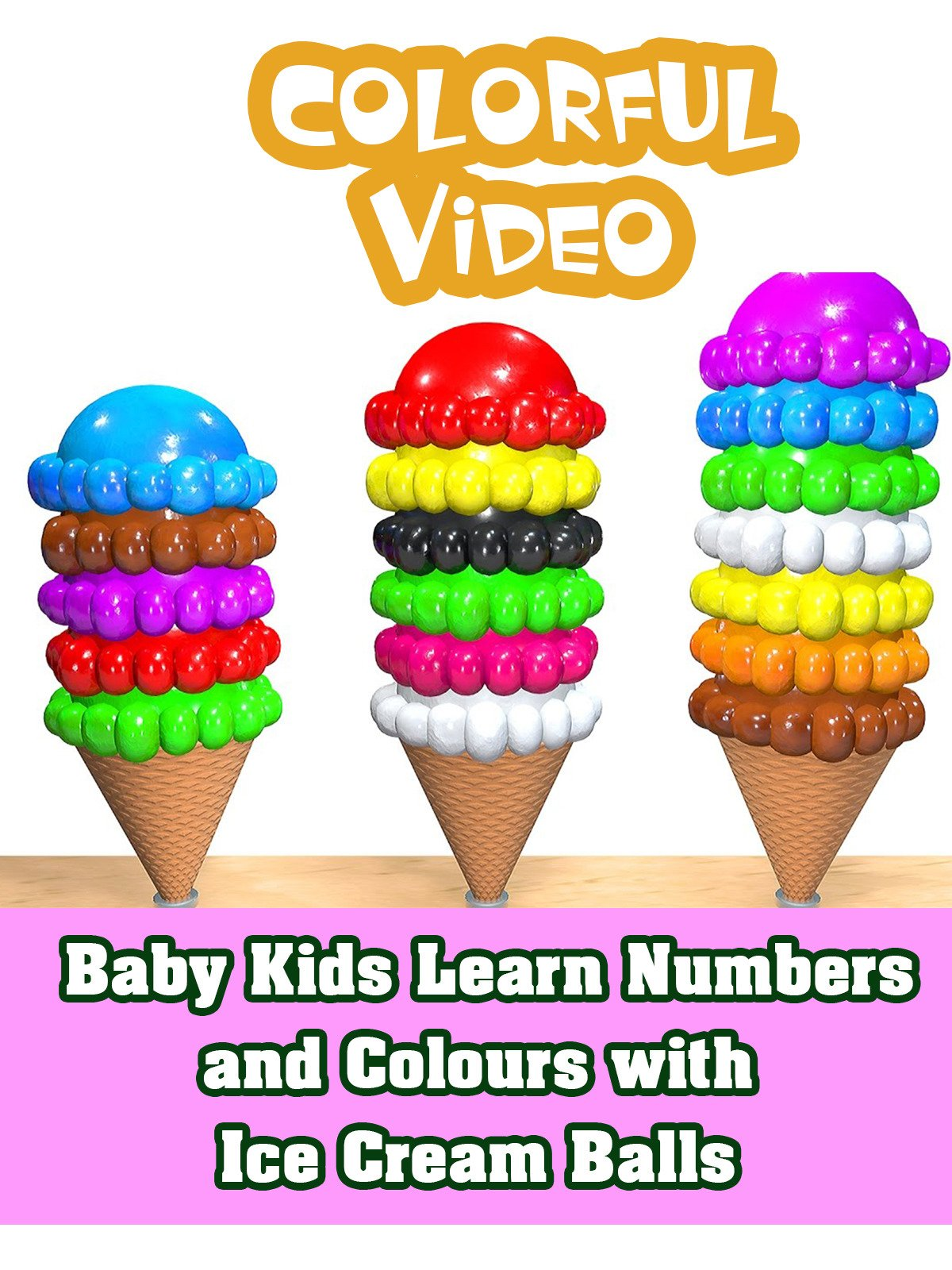 Baby Kids Learn Numbers and Colours with Ice Cream Balls