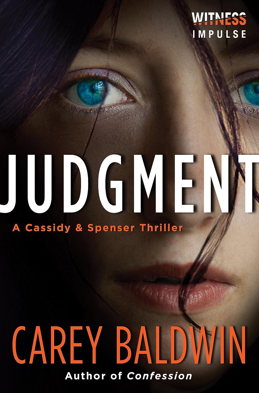 Judgment: A Cassidy & Spenser Thriller (Cassidy & Spenser Thrillers Book 1) Judgment: A Cassidy & Spenser Thriller - Carey Baldwin