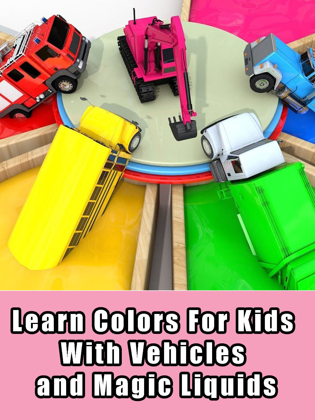 Learn Colors For Kids With Vehicles and Magic Liquids