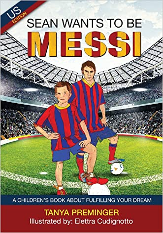 Sean wants to be Messi: A fun picture book about soccer and inspiration for children ages 5-10. US edition