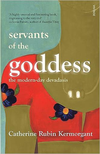 Servants of the Goddess: The Modern-Day Devadasis written by Catherine Rubin Kermorgant