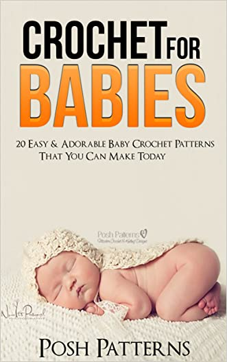 Crochet For Babies: 20 Easy & Adorable Baby Crochet Patterns That You Can Make Today
