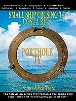 Porthole TV Video Small ship cruising to Costa Rica