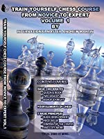Vol.1 Train Yourself Chess Course from Novice To Expert
