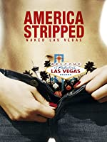 America Stripped: Naked Las Vegas [HD]