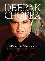 Deepak Chopra: The Happiness Prescription