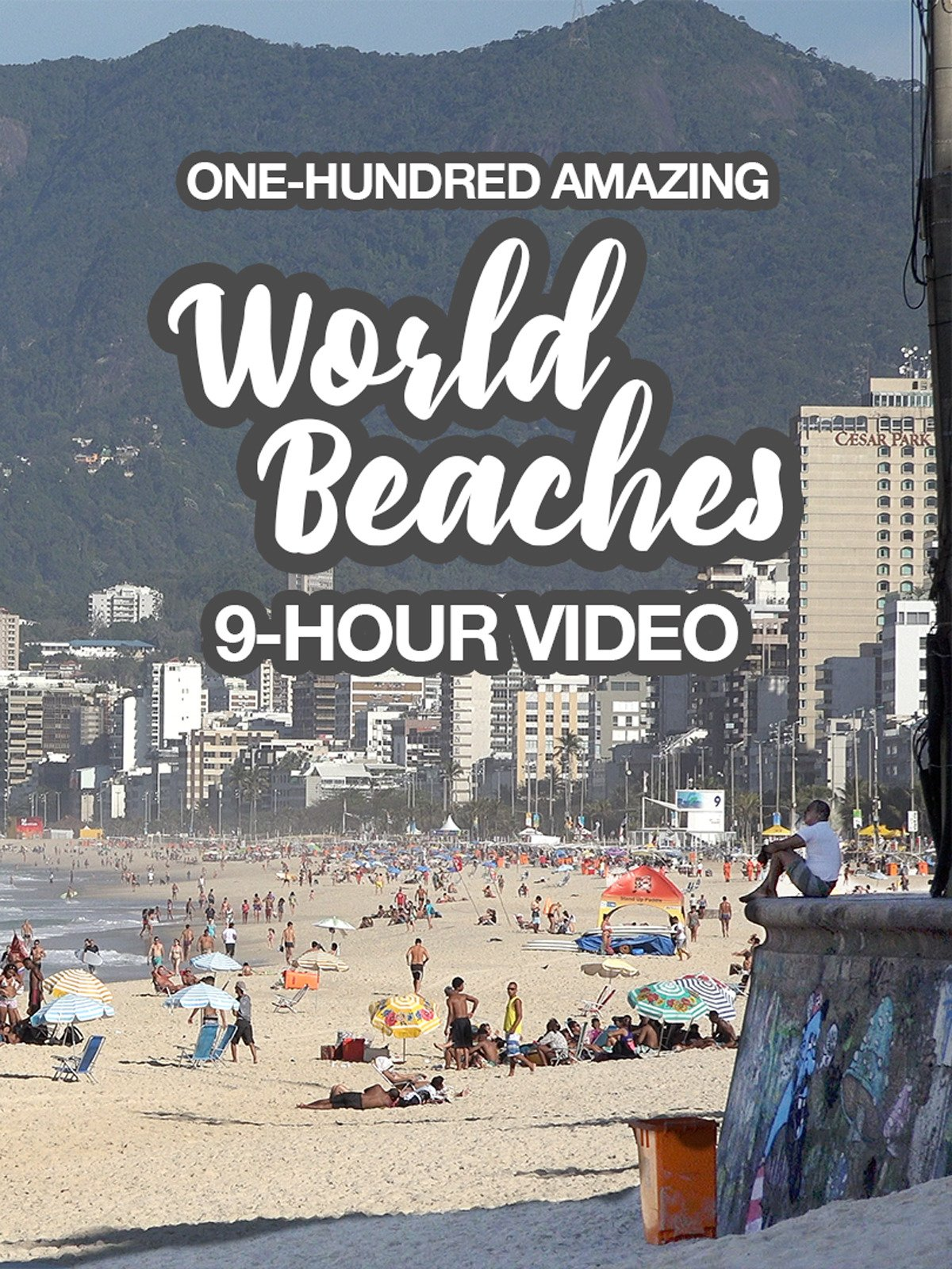 One-hundred Amazing World Beaches, 9-hour video