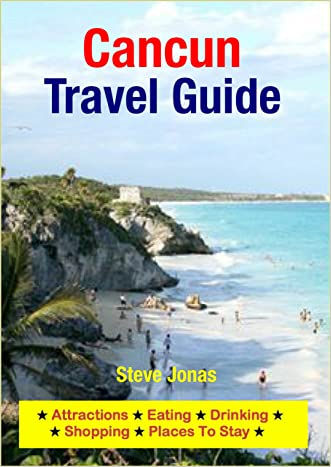 Cancun, Mexico Travel Guide - Attractions, Eating, Drinking, Shopping & Places To Stay written by Steve Jonas