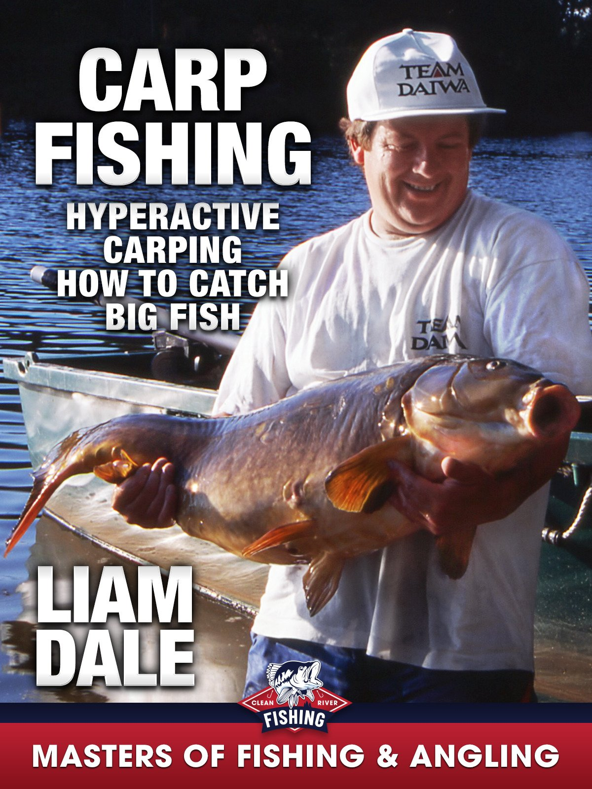 Carp Fishing: Hyperactive Carping, How to Catch Big Fish