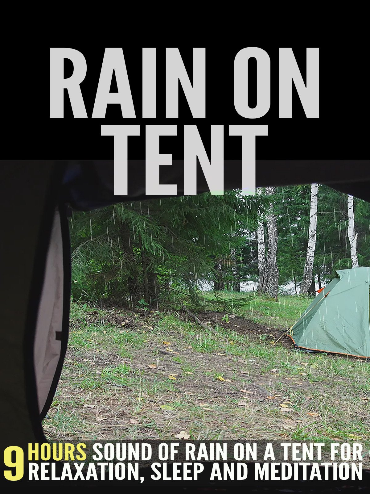 Rain on Tent: 9 Hours Sound of Rain on a Tent for Relaxation, Sleep and Meditation