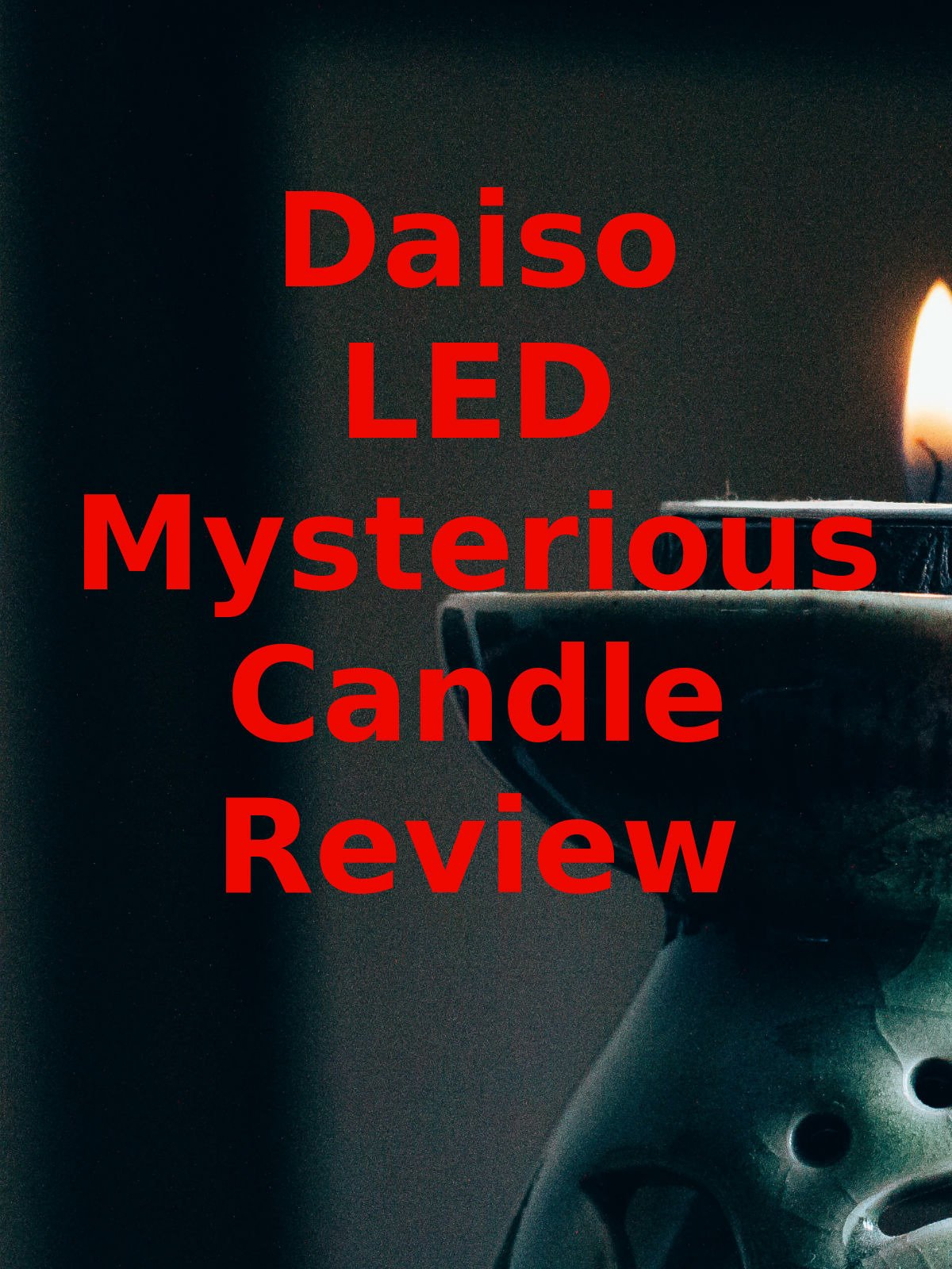 Review: Daiso LED Mysterious Candle Review on Amazon Prime Instant Video UK