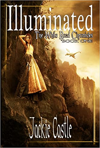 Illuminated: Book One (The White Road Chronicles 1)