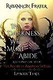 In Darkness We Must Abide