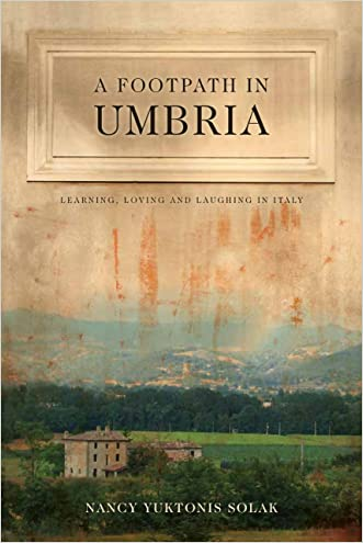 A Footpath in Umbria: Learning, Loving and Laughing in Italy