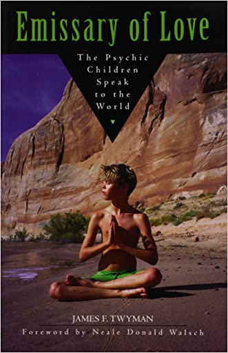 Emissary of Love: The Psychic Children Speak to the World written by James F. Twyman