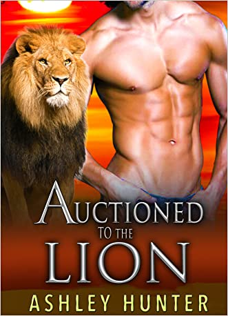 Romance: Auctioned To The Lion: BBW Paranormal Lion Shifter Romance Standalone (Wild Shifters Book 3)