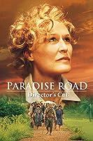 Paradise Road DIRECTOR'S CUT