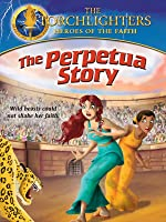 Torchlighters: The Perpetua Story