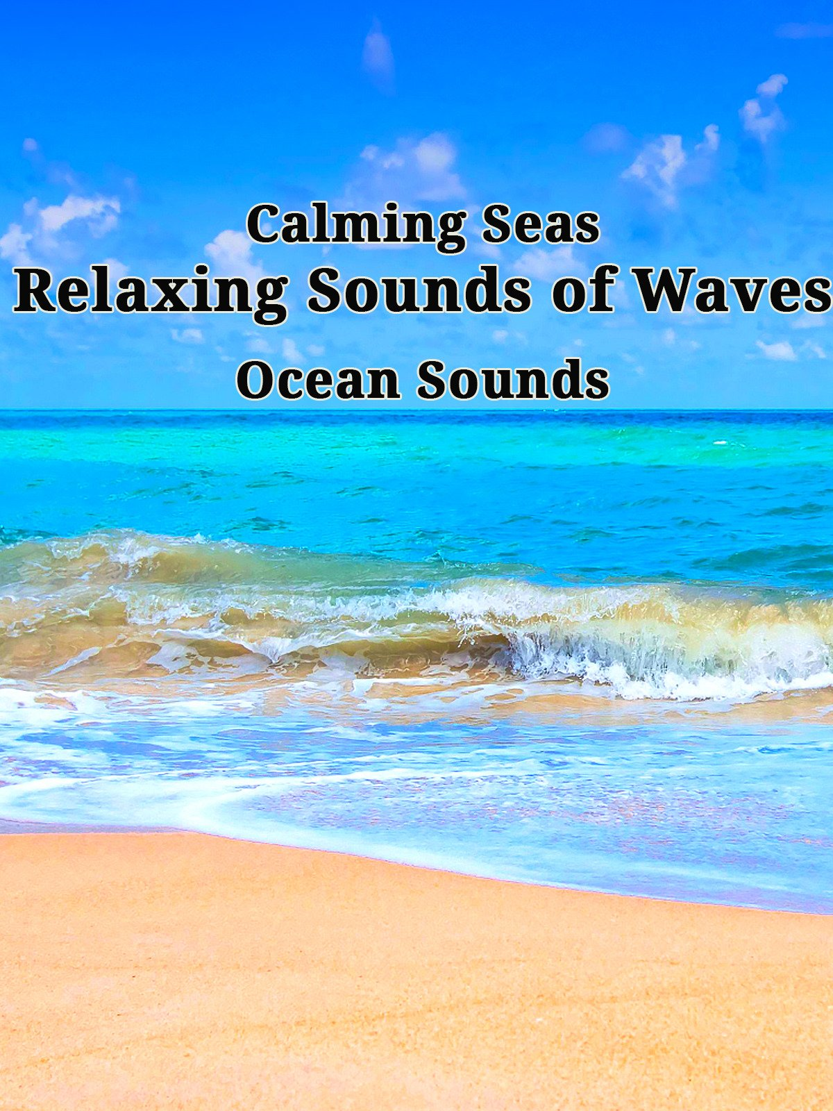 Calming Seas: Relaxing Sounds of Waves, Ocean Sounds
