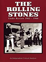 The Rolling Stones: Under Review 1962-1966