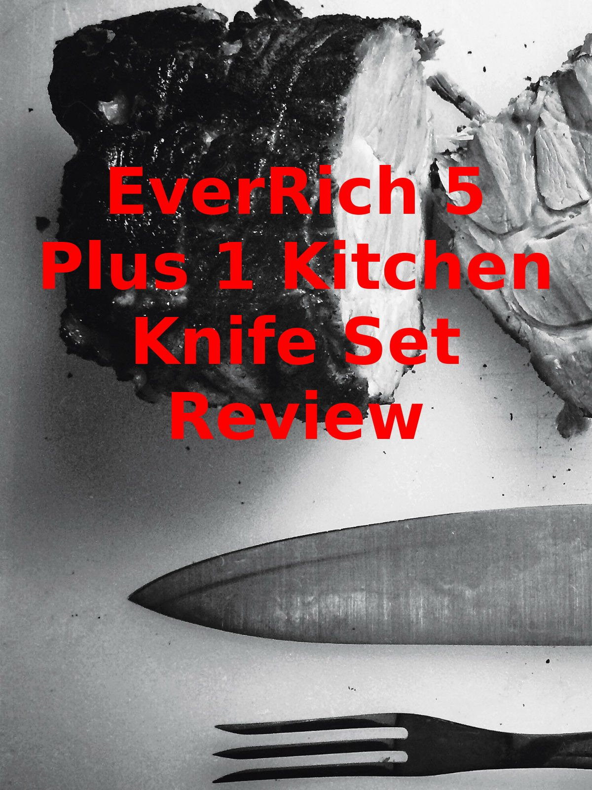 Review: EverRich 5 Plus 1 Kitchen Knife Set Review