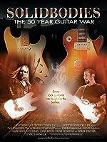 Solidbodies, The 50 Year Guitar War