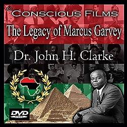 The Legacy of Marcus Garvey - Dr. John H. Clarke